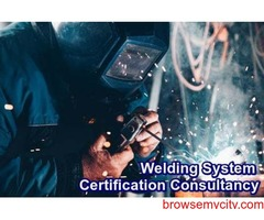 Consultancy Services for Welding System Certification