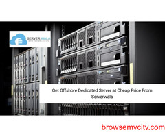 Get Offshore Dedicated Server at Cheap Price From Serverwala
