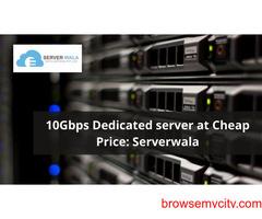 10Gbps Dedicated server at Cheap Price: Serverwala