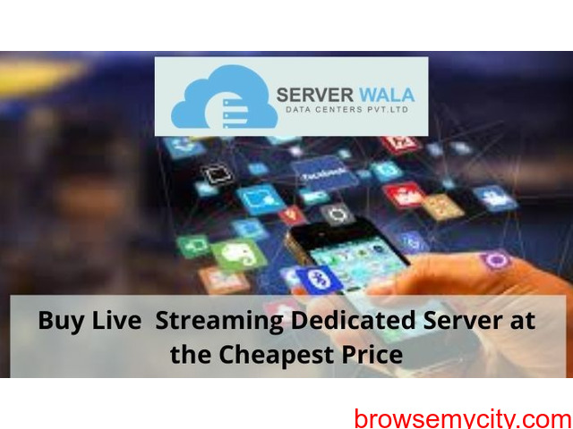 Buy Live  Streaming Dedicated Server at the Cheapest Price - 1/1