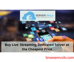 Buy Live  Streaming Dedicated Server at the Cheapest Price