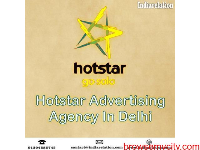 Choose us for best Hotstar advertising agency in Delhi - 1/1
