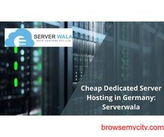 Cheap Dedicated Server Hosting in Germany: Serverwala