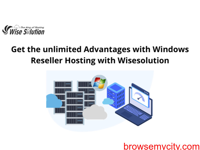Get the unlimited advantages with windows reseller hosting with wisesolution. - 1/1