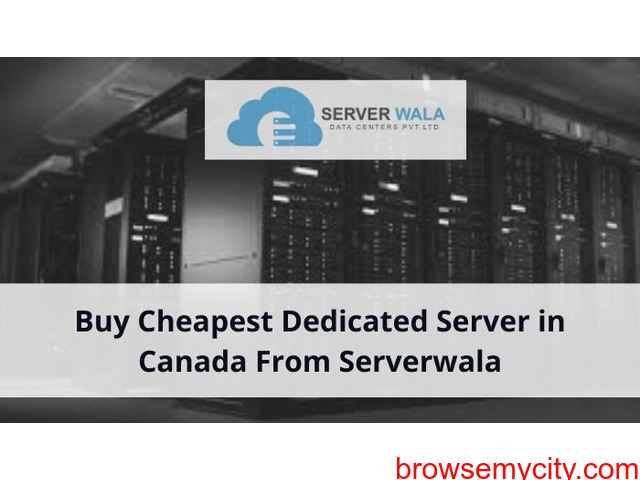 Buy Cheapest Dedicated Server in Canada From Serverwala - 1/1
