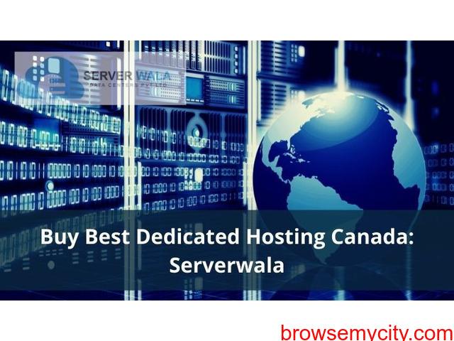 Buy Best Dedicated Hosting Canada: Serverwala - 1/1