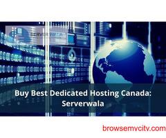 Buy Best Dedicated Hosting Canada: Serverwala