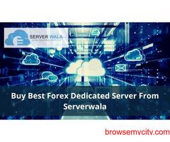 Buy Best Forex Dedicated Server From Serverwala