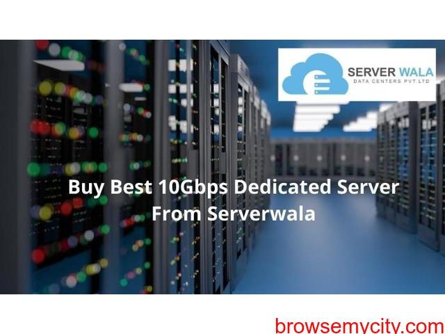 Buy Best 10Gbps Dedicated Server From Serverwala - 1/1
