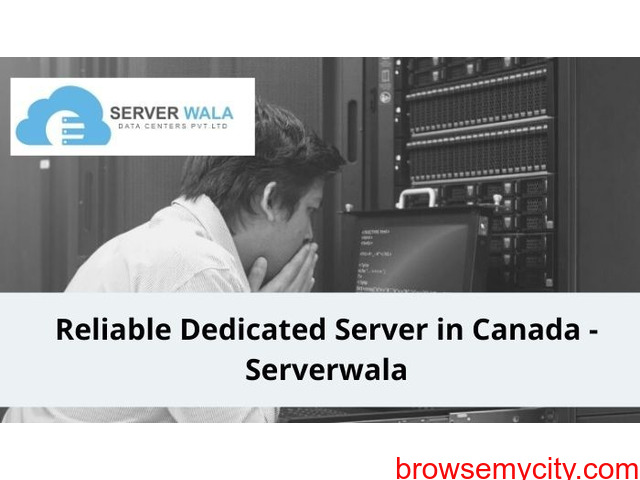 Reliable Dedicated Server in Canada -Serverwala - 1/1