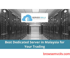 Best Dedicated Server in Malaysia for Your Trading