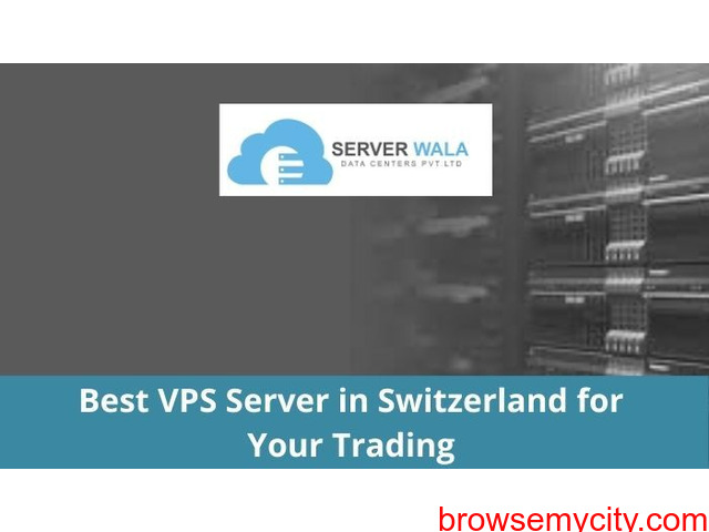 Best VPS Server in Switzerland for Your Trading - 1/1