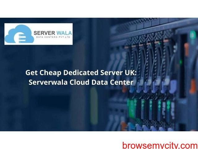 Purchase Dedicated Server UK at Cheapest Price: Serverwala - 1/1