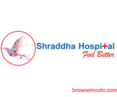 Shraddha Multispeciality Hospital - Best Multispeciality Hospital in Ahmedabad.