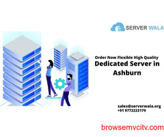 Order Now Flexible High Quality Dedicated Server in Ashburn