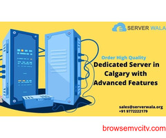 Order High Quality Dedicated Server in Calgary with Advanced Features
