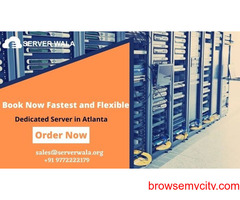 Book Now Fastest and Flexible Dedicated Server in Atlanta