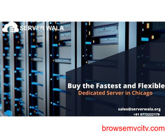Buy the Fastest and Flexible Dedicated Server in Chicago