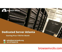 Order Now Fully Managed and Secure Dedicated Server in Atlanta