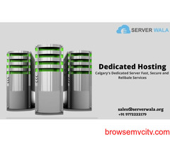 Get Reliable Latest Technology-Based Dedicated Server in Calgary