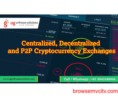 Centralized, Decentralized And P2P Cryptocurrency Exchanges- OG Software Solutions