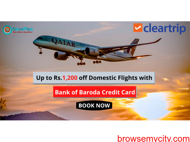 ClearTrip  Coupons: Up to Rs.1,200 off Domestic Flights with Bank of Baroda Credit Card - 1/1
