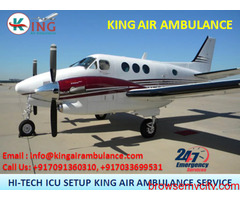 Use Outstanding Emergency Air Ambulance in Delhi-King Air Ambulance