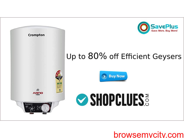 ShopClues Coupons, Deals & Offers: Up to 80% off Efficient Geysers - 1/1