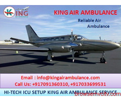 Finest ICU Air Ambulance from Delhi is ready at Any Time by King Ambulance
