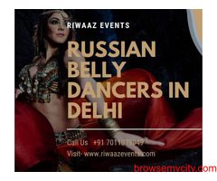 Hire Top Elite Russian Belly Dancers in Delhi
