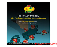 Top 10 Advantages, Why You Should Invest In a Franchise Business