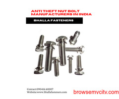 Anti Theft Nut Bolt Manufacturers in India - Bhalla Fasteners