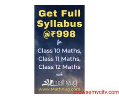 Get Full Syllabus for Class 10 Maths, Class 11 Maths and Class 12 Maths at ₹998