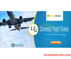 Cheapticket Coupons, Deals & Offers: Get 12% Off On domestic Flights