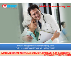 Get Finest Home Nursing Service in Phulwari Sharif Patna by Medivic