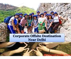 corporate offsite destinations near Delhi | corporate offsite destinations