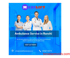 Advanced Care Ambulance Services in Ranchi by Medilift