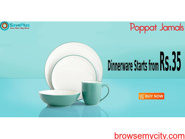 Poppatjamals Coupons, Deals & Offers: Dinner ware Starts From Rs.35 - 1/1
