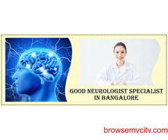 Best Neurologist Doctor in Bangalore | Famous & Top