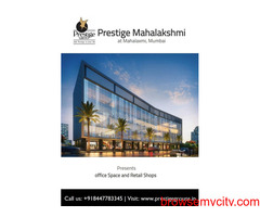 Prestige Mahalakshmi Mumbai - Commercial Shops & Office Spaces