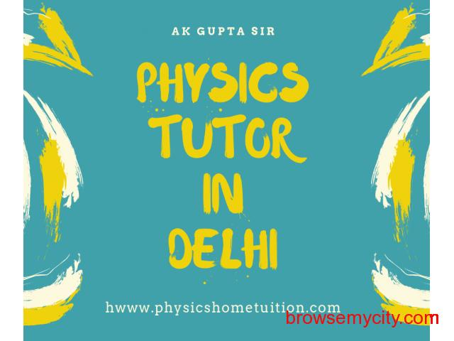 Best Physics Private Teacher In Delhi - 1/1
